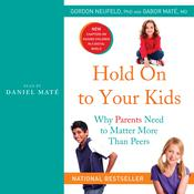 Hold On to Your Kids by  Gabor Mate, M.D. audiobook