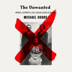 The Unwanted by Michael Dobbs audiobook