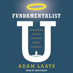 Fundamentalist U by Adam Laats audiobook