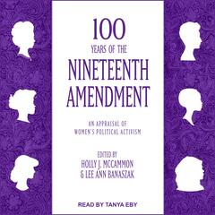 100 Years of the Nineteenth Amendment by Holly J. McCammon audiobook