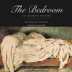 The Bedroom by Michelle Perrot audiobook