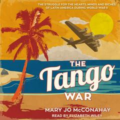 The Tango War by Mary Jo McConahay audiobook