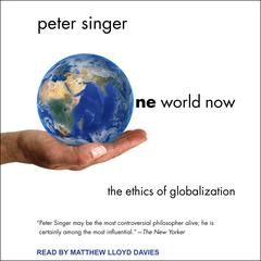 One World Now by Peter Singer audiobook