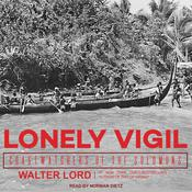 Lonely Vigil by  Walter Lord audiobook