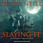 Slaying It by  Chloe Neill audiobook