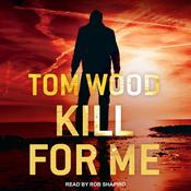 Kill for Me by  Tom Wood audiobook