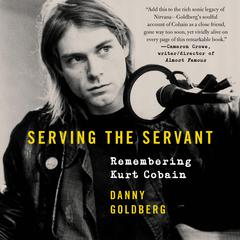 Serving the Servant by Danny Goldberg audiobook
