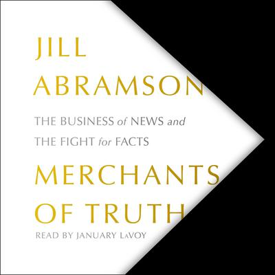Merchants of Truth by Jill Abramson audiobook