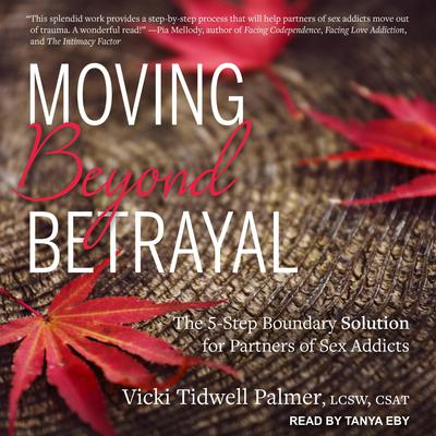 Moving Beyond Betrayal by Vicki Tidwell Palmer, LCSW, CSAT audiobook