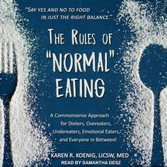 "The Rules of ""Normal"" Eating by Karen R. Koenig, LICSW, M.Ed. audiobook"