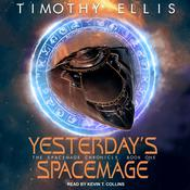 Yesterday's Spacemage by  Timothy Ellis audiobook