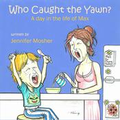 Who Caught the Yawn? by  Jennifer Mosher audiobook