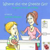Where Did the Sneeze Go? by  Jennifer Mosher audiobook