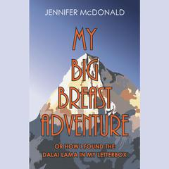 My Big Breast Adventure by Jennifer McDonald audiobook