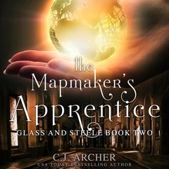 The Mapmaker's Apprentice by C. J. Archer audiobook