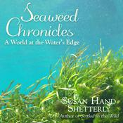 Seaweed Chronicles by  Susan Hand Shetterly audiobook