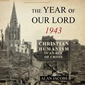 The Year of Our Lord 1943 by  Alan Jacobs audiobook