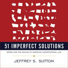 51 Imperfect Solutions by Jeffrey S. Sutton audiobook
