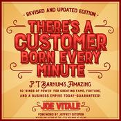 There's a Customer Born Every Minute by  Dr. Joe Vitale audiobook