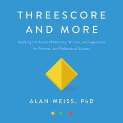 Threescore and More by Alan Weiss audiobook