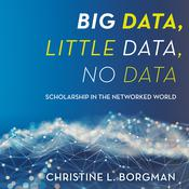 Big Data, Little Data, No Data by  Christine L. Borgman audiobook