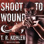 Shoot to Wound by  Dustin Stevens audiobook