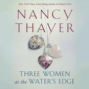 Three Women at the Water's Edge by  Nancy Thayer audiobook