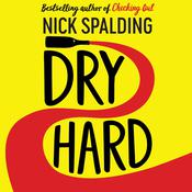 Dry Hard by  Nick Spalding audiobook