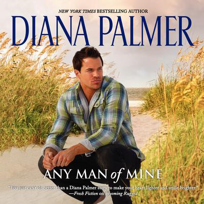 Any Man of Mine by Diana Palmer audiobook