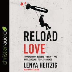 Reload Love by Lenya Heitzig audiobook