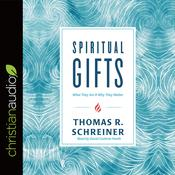 Spiritual Gifts by  Thomas R. Schreiner audiobook