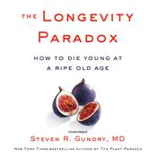 The Longevity Paradox by  Steven R. Gundry, MD audiobook