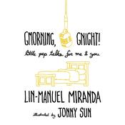 Gmorning, Gnight! by  Lin-Manuel  Miranda audiobook