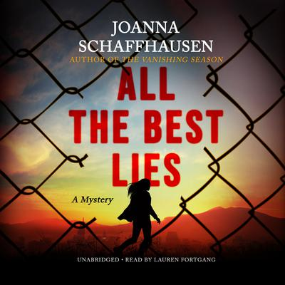 All the Best Lies by Joanna Schaffhausen audiobook