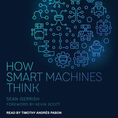 How Smart Machines Think by Sean Gerrish audiobook
