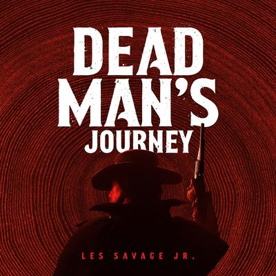 Dead Man's Journey by Les Savage audiobook