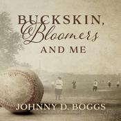 Buckskin, Bloomers, and Me by  Johnny D. Boggs audiobook