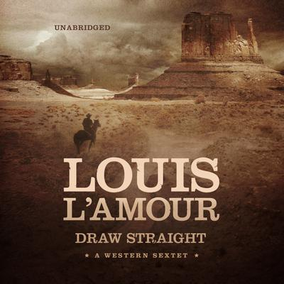 Draw Straight by Louis L'Amour audiobook