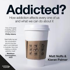 Addicted? by Matt Noffs audiobook