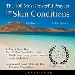 The 100 Most Powerful Prayers for Skin Conditions by Toby Peterson audiobook