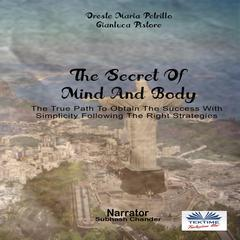 The Secret of Mind and Body by Oreste Maria Petrillo audiobook