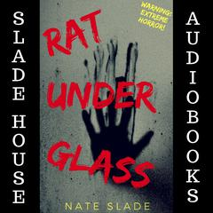 Rat Under Glass by Nate Slade audiobook