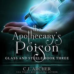 The Apothecary's Poison by C. J. Archer audiobook