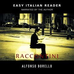 Raccontini: Easy Italian Reader by Alfonso Borello audiobook