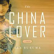 The China Lover by  Ian Buruma audiobook