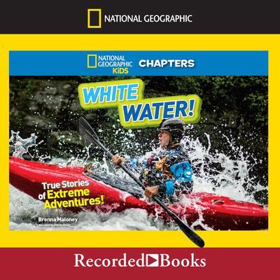National Geographic Kids Chapters: White Water! by Brenna Maloney audiobook