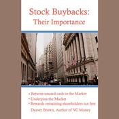 Stock Buybacks: Their Importance by  Deaver Brown audiobook