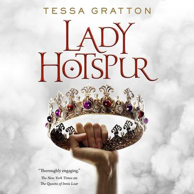 Lady Hotspur by Tessa Gratton audiobook
