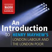 An Introduction to Henry Mayhew's London Labour and the London Poor by  David Timson audiobook