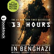 13 Hours: The Inside Account of What Really Happened In Benghazi by  Mitchell Zuckoff audiobook
